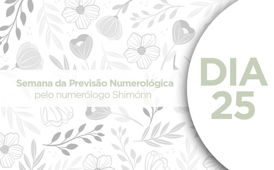 semana da previsão numerológica dia 25