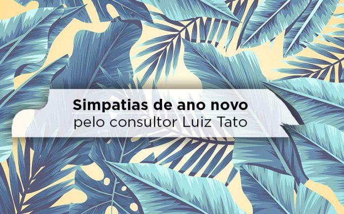simpatia para ano novo Luiz Tato
